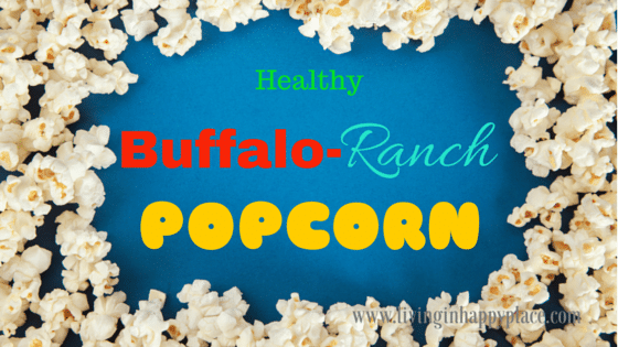 Healthy and Delicious! Buffalo- Ranch Popcorn Snack Recipe