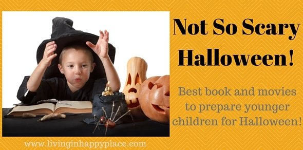 Not So Scary Halloween for Toddlers: The 13 Best Books and Movies to Prepare Little Kids for a Happy Halloween!