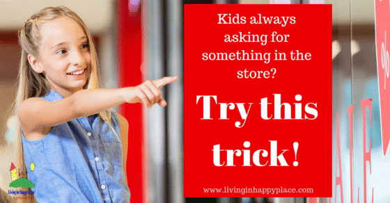 Kids keep asking for something in the store? Try this trick!