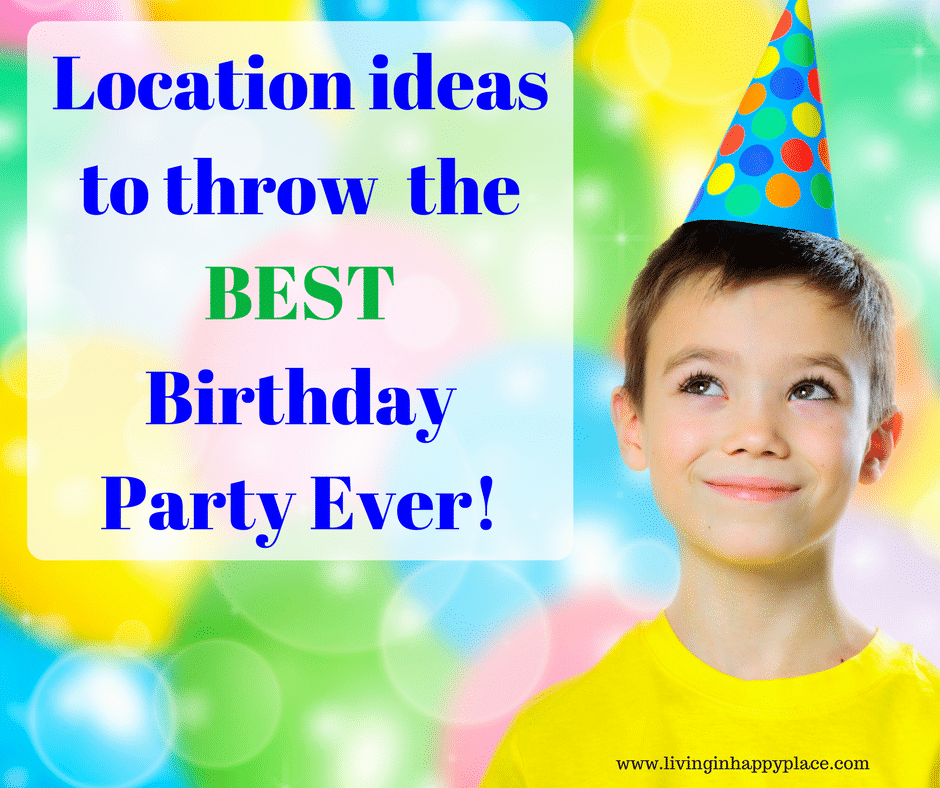 Kids Birthday Party Ideas And Locations With Printable List