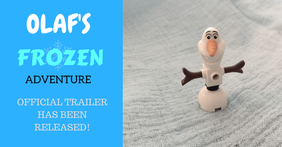 Olaf's Frozen Adventure official trailer has been released!