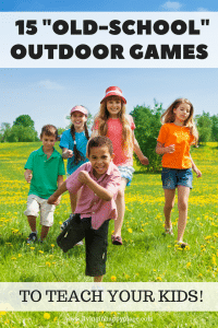 outdoor games for kids straight from your own childhood!