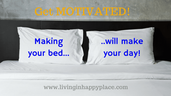 Get motivated by making your bed