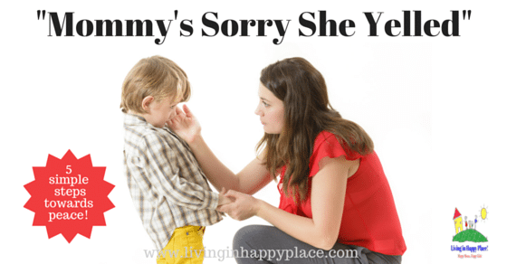 """Mommy's Sorry She Yelled"": 5 Steps to Stop Yelling"