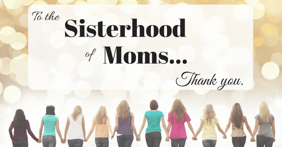 It really DOES take a village…Thank you to Moms