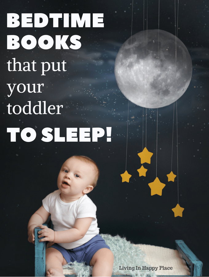 Bedtime books that put your toddlers to sleep!