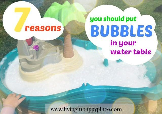 Put Bubbles in your Water Table for extra fun!