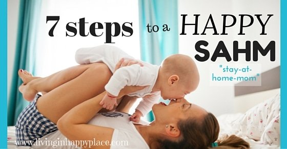 Make being a stay-at-home mom also mean being a happy mom with these 7 secrets to a happy SAHM!