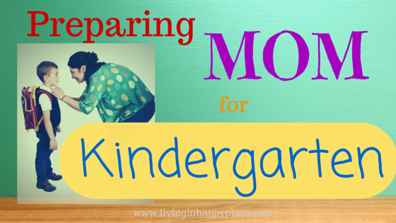 Preparing Mom for Kindergarten