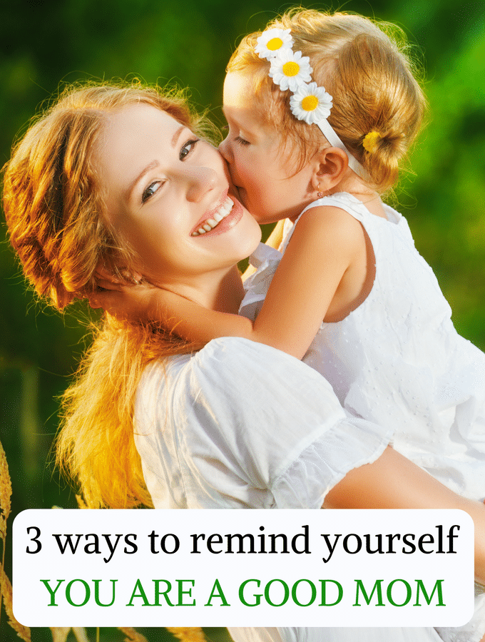 3 simple ways to remind yourself you are a good mom for Simple living mom