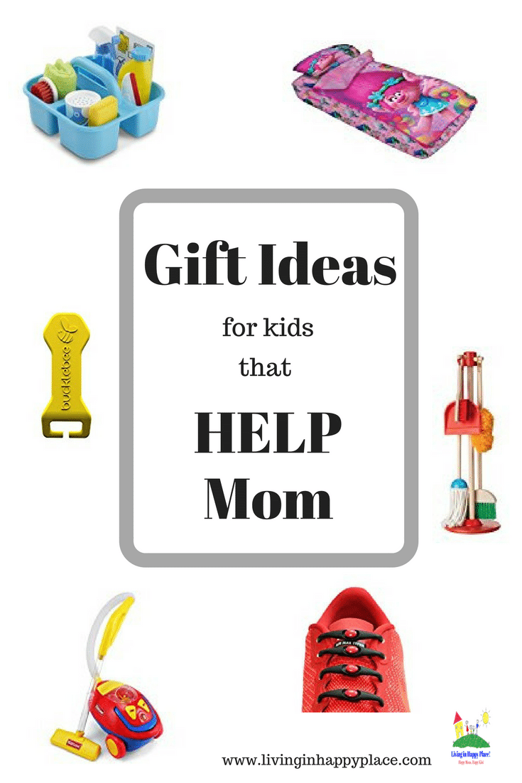 Gift ideas for kids that HELP mom!