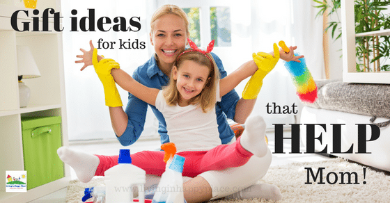 Gifts for kids that HELP Mom and build independence