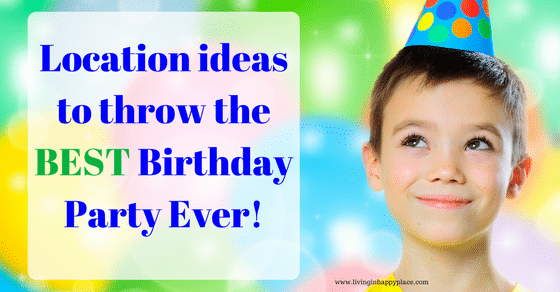 Kids Birthday Party Ideas- (and locations) with Printable List!