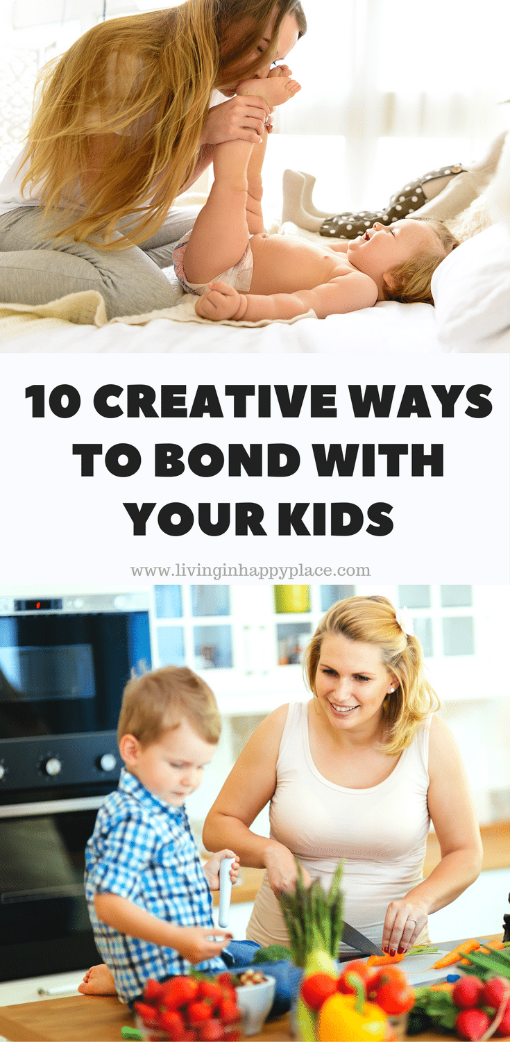 10 CREATIVE WAYS TO BOND WITH YOUR KIDS