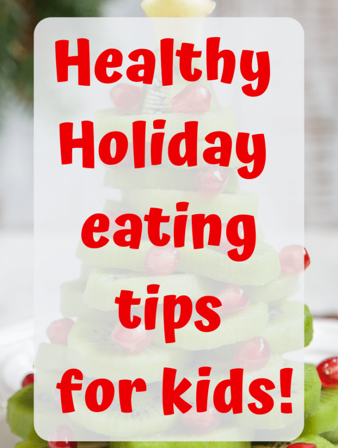 5 Tips to keep your kids eating healthy through the holiday season