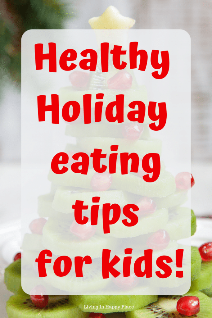 Healthy Holiday eating for kids!