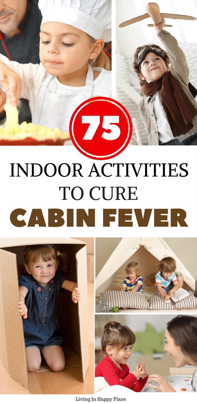75 indoor activities for cabin fever