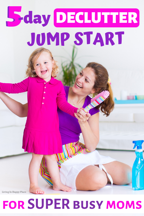 5 Day Declutter Jump Start for Super Busy Moms! (or anyone feeling overwhelmed!)