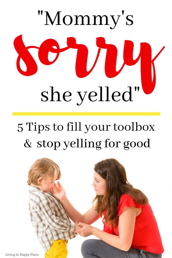"""Mommy's Sorry She Yelled"": 5 Steps to Stop Yelling and get Peace back in your home"