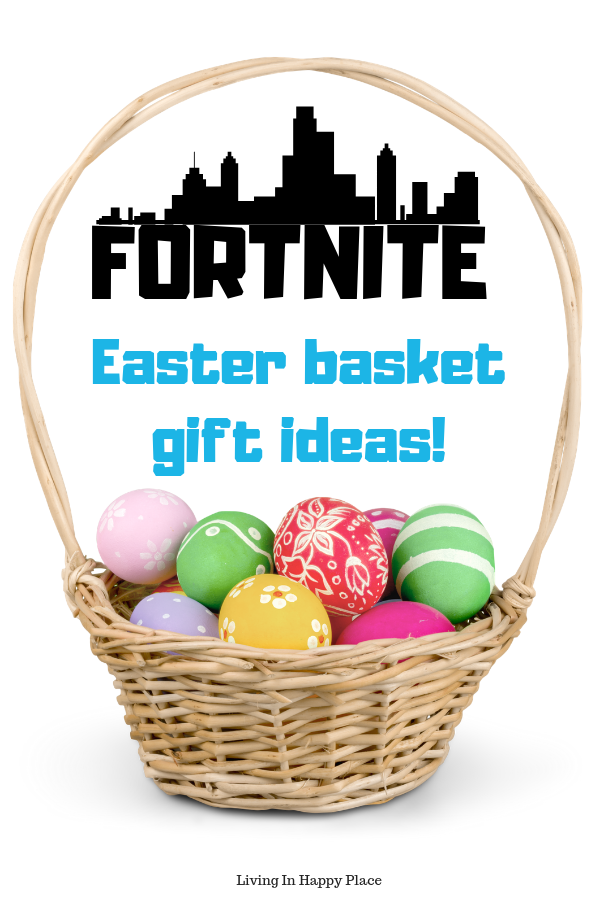 Best Fortnite Easter Basket Ideas for Your Favorite Gamer!